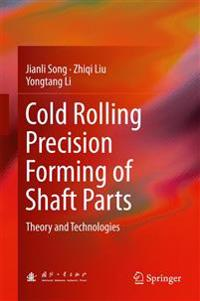 Cold Rolling Precision Forming of Shaft Parts