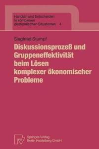 Diskussionsprozea Und Gruppeneffektivitat Beim Lasen Komplexer Akonomischer Probleme