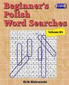 Beginner's Polish Word Searches - Volume 4
