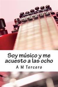 Soy Musico y Me Acuesto a Las Ocho