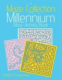 The Maze Collection of the Millennium: Maze Activity Book