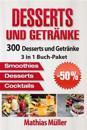 Desserts Und Getränke: 300 Leckere Desserts Und Getränke Aus Dem Thermomix