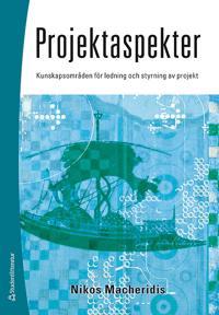 Projektaspekter : kunskapsområden för ledning och styrning av projekt - Nikos Macheridis pdf epub