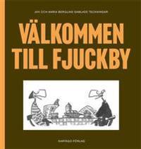 Välkommen till Fjuckby : Jan och Maria Berglins samlade teckningar