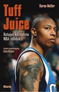 Tuff Juice - Katujen kasvatista NBA-tähdeksi