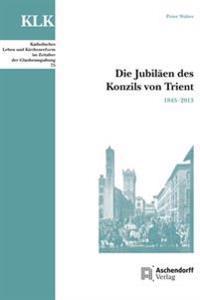 Die Jubiläen des Konzils von Trient