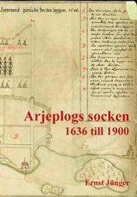 Arjeplogs socken : 1636 till 1900