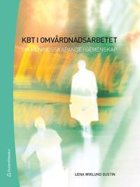 KBT i omvårdnadsarbetet : om meningsskapande i gemenskap