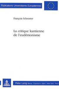 La Critique Kantienne de L'Eudemonisme