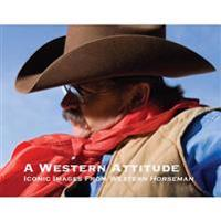 A Western Attitude: Iconic Images from Western Horseman