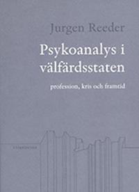 Psykoanalys i välfärdsstaten : profession, kris och framtid