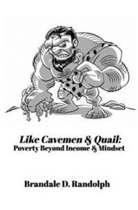 Like Cavemen & Quail