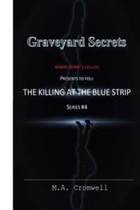 Graveyard Secrets: The Killing at the Blue Strip