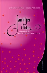 Familjer i tiden : förhandling, kön och gränslöst arbete