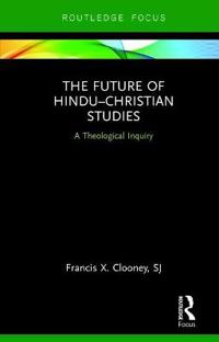 The Future of Hindu-Christian Studies