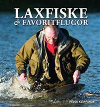 Laxfiske & favoritflugor : ett liv med flugfiske
