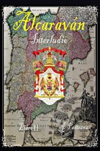 Alcaravan: Interludio