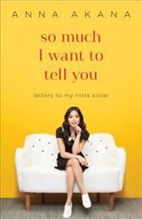 So Much I Want to Tell You: Letters to My Little Sister
