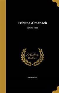 TRIBUNE ALMANACH VOLUME 1863
