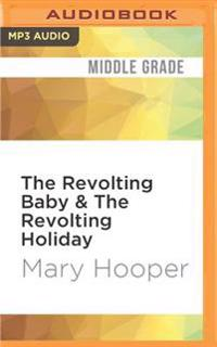 The Revolting Baby & the Revolting Holiday