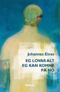 Eg lovar alt eg kan komme på no - Johannes Eines pdf epub
