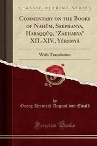 Commentary on the Books of Nahum, Ssephanya, Habaqquq, Zakharya XII.-XIV., Yeremya