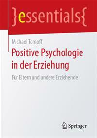 Positive Psychologie in Der Erziehung