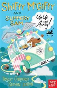 Shifty mcgifty and slippery sam: up, up and away! - two-colour fiction for