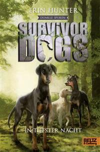 Survivor Dogs II 02 - Dunkle Spuren. In tiefster Nacht