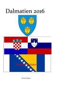 Dalmatien 2016: Europa-Reisen