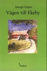 Vägen till Ekeby - Margit Geijer pdf epub