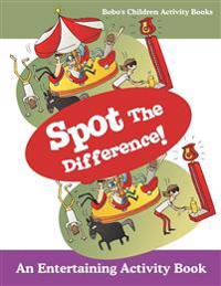 Spot The Difference! An Entertaining Activity Book