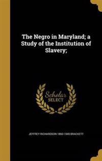 NEGRO IN MARYLAND A STUDY OF T