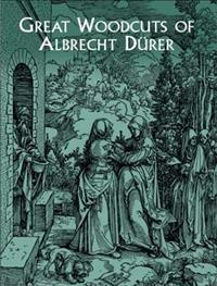 Great Woodcuts of Albrecht Durer