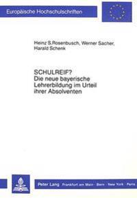 Schulreif? Die Neue Bayerische Lehrerbildung Im Urteil Ihrer Absolventen