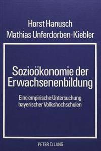 Soziooekonomie Der Erwachsenenbildung: Eine Empirische Untersuchung Bayerischer Volkshochschulen