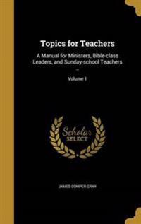 TOPICS FOR TEACHERS