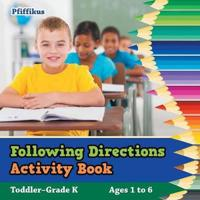 Following Directions Activity Book Toddler-Grade K - Ages 1 to 6