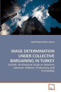 Wage Determination Under Collective Bargaining in Turkey
