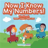 Now I Know My Numbers! Workbook Toddler-Grade K - Ages 1 to 6