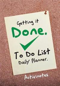 Getting It Done. to Do List Daily Planner