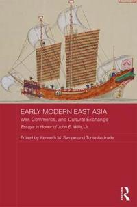 Early Modern East Asia: War, Commerce and Cultural Exchange