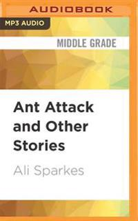 Ant Attack and Other Stories