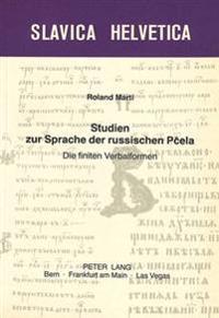 Studien Zur Sprache Der Russischen Pcela: Die Finiten Verbalformen