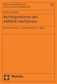 Rechtsprobleme Des Amnog-Verfahrens: Nutzenbewertung - Erstattungsbetrag - Folgen