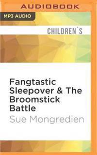 Fangtastic Sleepover & the Broomstick Battle