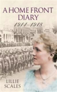 Home Front Diary 1914-1918