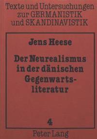 Der Neurealismus in Der Daenischen Gegenwartsliteratur: Darstellung Und Analyse Anhand Ausgewaehlter Texte Von Anders Bodelsen Und Christian Kampmann
