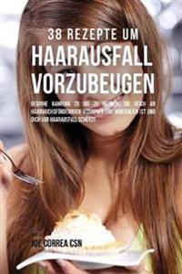 38 Rezepte Um Haarausfall Vorzubeugen