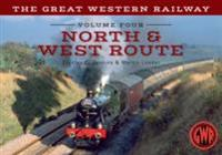 Great Western Railway Volume Four North & West Route